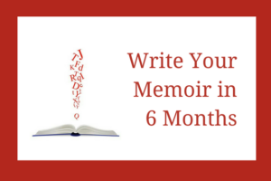 Write Your Memoir in 6 Months